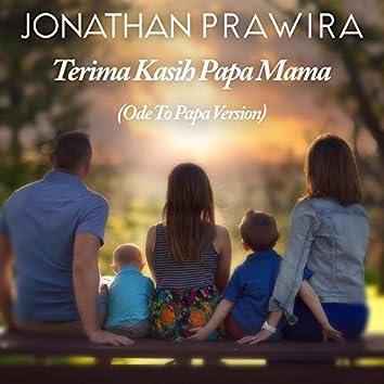 Terima Kasih Papa Mama (Papa Version)