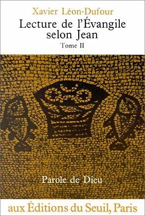 LECTURE DE LEVANGILE SELON JEAN. Tome 2, Chapitres 5 à 12