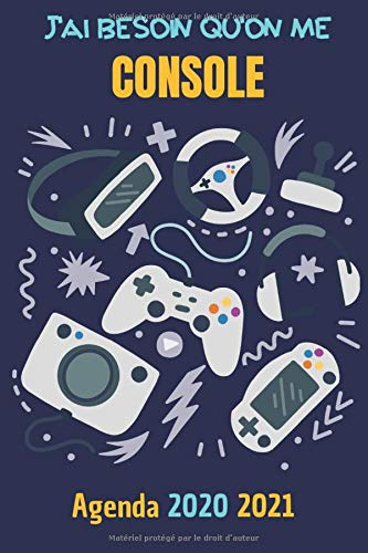 J'ai besoin qu'on me console - Agenda 2020 2021: Agenda scolaire pour gamer de septembre 2020...