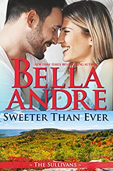 Sweeter Than Ever: The Sullivans (Honeymoon Novella) (Kindle Single) by [Bella Andre]