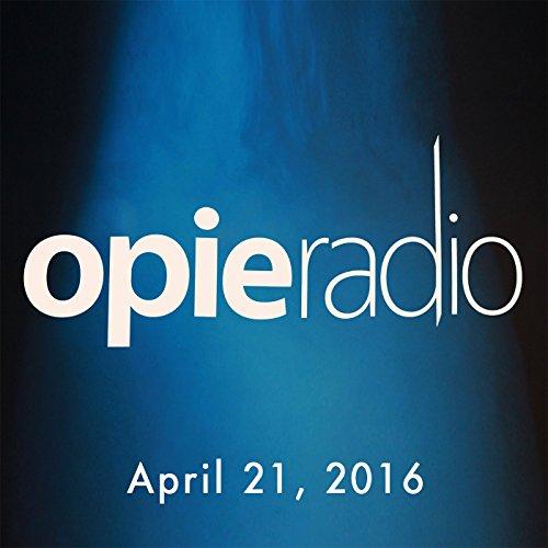 Opie and Jimmy, Chris Distefano, Tom Papa, Ilana Glazer, April 21, 2016 audiobook cover art