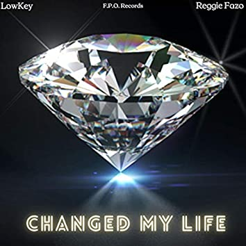 Changed My Life (feat. Reggie Fazo)