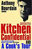 omnibus: kitchen confidential: adventures in the culinary underbelly & a cook's tour: in search of the perfect meal