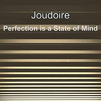 Perfection is a State of Mind