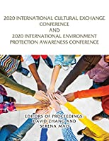 2020 International Cultural Exchange Conference and 2020 International Environment Protection Awareness Conference