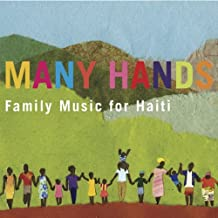 Many Hands: Family Music for Haiti by Various Artists (2010-08-10)