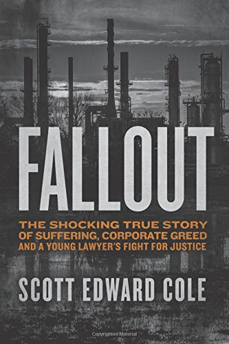 Fallout: The Shocking True Story of Suffering, Corporate Greed, and a Young Lawyer's Fight for Justice