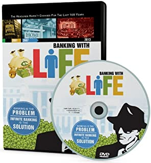 BANKING WITH LIFE DVD: Banking is the Problem - Infinite Banking is the Solution