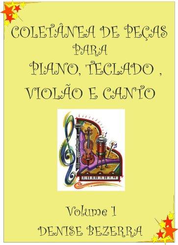 Coletânea de partituras para piano, teclado, flauta, violão e canto (Portuguese Edition)