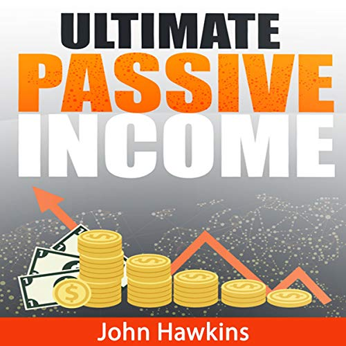 Ultimate Passive Income audiobook cover art