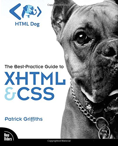 HTML Dog: The Best-Practice Guide to XHTML and CSS