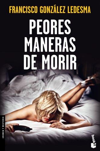 Peores maneras de morir - Francisco González Ledesma
