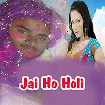 Jai Ho Holi