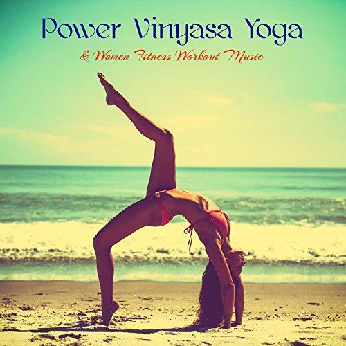 Power Vinyasa Yoga & Women Fitness Workout Music – Lounge & Ambient Chill Out 4 Power Yoga, Vinyasa, Pilates & Cardio Personal Training