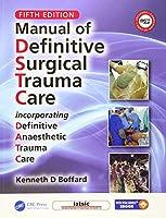 Manual of Definitive Surgical Trauma Care, Fifth Edition