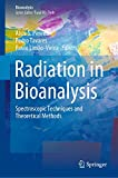 Radiation in Bioanalysis: Spectroscopic Techniques and Theoretical Methods (Bioanalysis, 8)