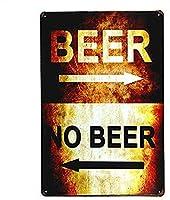 ビールまたはビールなし壁金属ポスターレトロプラーク警告ブリキサインヴィンテージ鉄絵画装飾オフィスの寝室のリビングルームクラブのための面白いハンギングクラフト