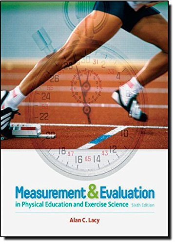 Measurement and Evaluation in Physical Education and Exercise Science (6th Edition)