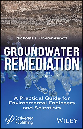 Groundwater Remediation: A Practical Guide for Environmental Engineers and Scientists (English Edition)