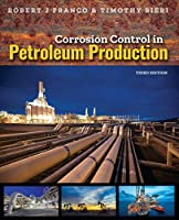 Corrosion Control in Petroleum Production, Third Edition