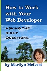 How to Work with Your Web Developer: Asking the Right Questions Paperback