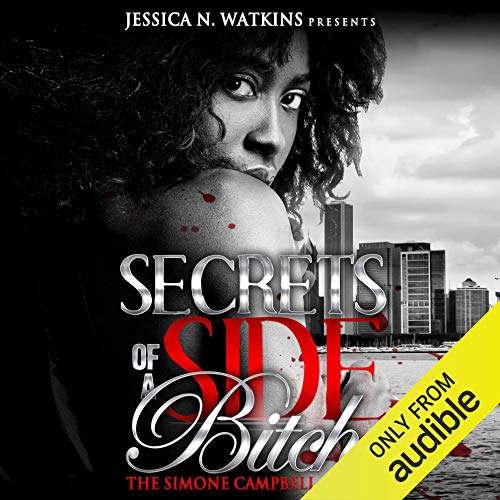 Couverture de Secrets of a Side Bitch: The Simone Campbell Story