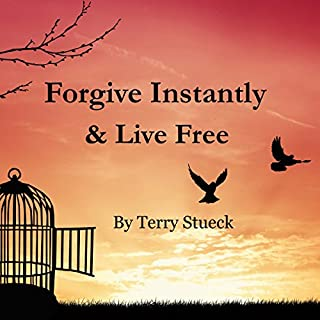 Forgive Instantly & Live Free audiobook cover art