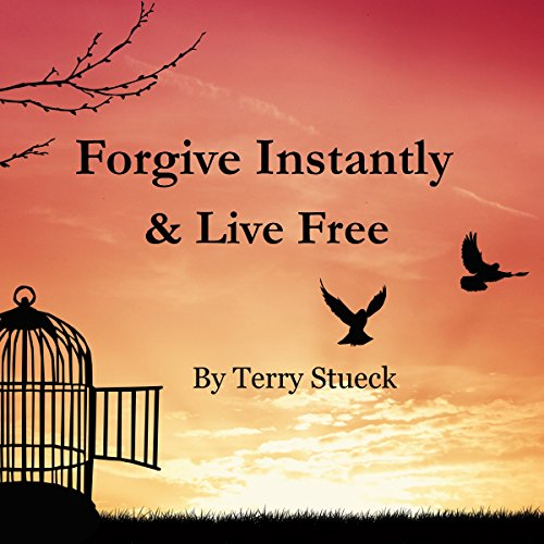 Forgive Instantly & Live Free cover art