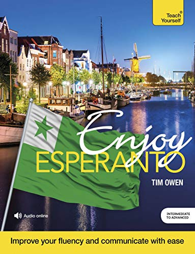 Enjoy Esperanto: Intermediate to Upper Intermediate Course (Paperback)