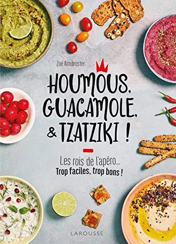 Houmous, guacamole & tzatziki ! (35 recette de ...) (French Edition)