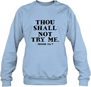 Thou Shall Not Try Me Mood 24 7