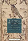Egyptian Mythology: A Guide to the Gods, Goddesses, and Traditions of Ancient Egypt by Geraldine Pinch(2011-05-17)