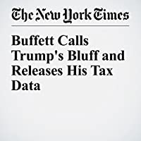 Buffett Calls Trump's Bluff and Releases His Tax Data's image