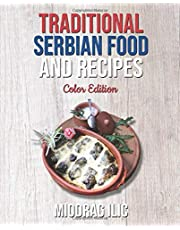 Traditional Serbian Food and Recipes: Color Edition