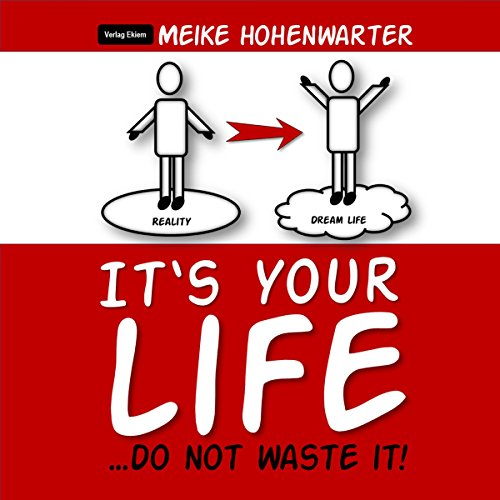 It's Your Life... Do Not Waste It! Titelbild
