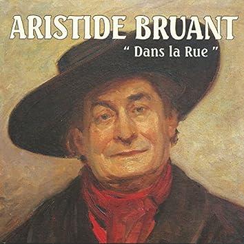 Aristide Bruant : Dans la rue (Intégrale des monologues, vol. 1)
