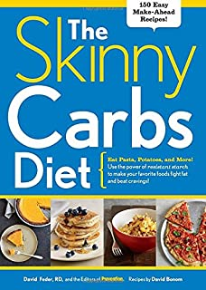 The Skinny Carbs Diet: Eat Pasta, Potatoes, and More! Use the Power of Resistant Starch to Make Your Favorite Foods Fight ...