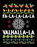 Fa-La-La-La-La Valhalla-La: Fa-La-La-La Valhalla-La Viking God Ugly Christmas Blank Sketchbook to Draw and Paint (110 Empty Pages, 8.5' x 11')