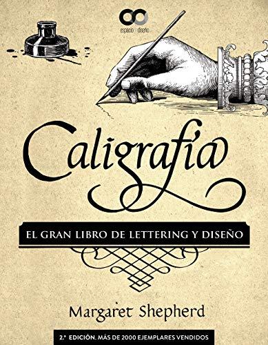 Caligrafía. El Gran Libro de Lettering y Diseño (ESPACIO DE DISEÑO)