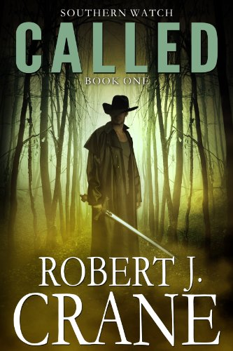 Called (Southern Watch Book 1) by [Robert J. Crane]