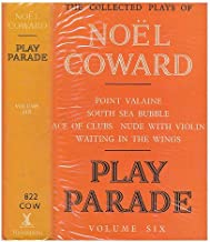 Play Parade Volume VI: Point Valaine, South Sea Bubble, Ace of Clubs, Nude With Violin, Waiting in the Wings