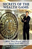 Secrets of the Wealth Game: What They Hoped You'd Never Find Out (English Edition)