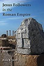 Jesus Followers in the Roman Empire