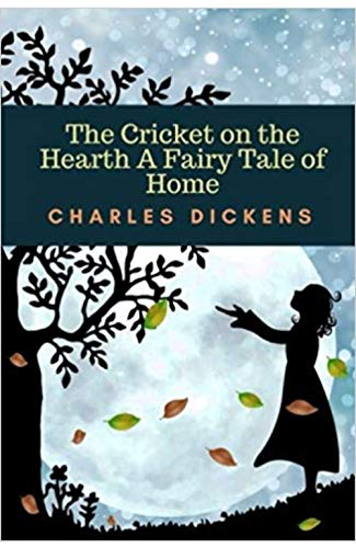 The Cricket on the Hearth (Illustrated) (English Edition)