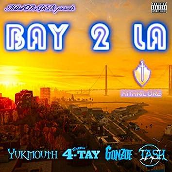 Bay 2 LA (feat. Tash & Gonzoe)