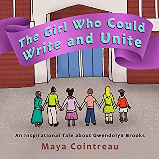 The Girl Who Could Write and Unite: An Inspirational Tale About Gwendolyn Brooks audiobook cover art