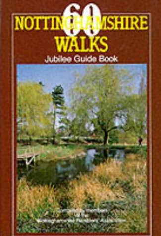 60 Nottinghamshire Walks: Jubilee Guide Book