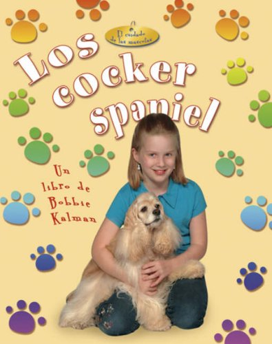Los Cocker Spaniel (El Cuidado De Las Mascotas / Pet Care, Band 5)