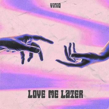 Love Me Later