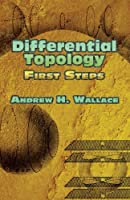 Differential Topology: First Steps (Dover Books on Mathematics)